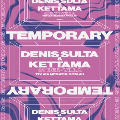 Temporary ft. Denis Sulta & Kettama