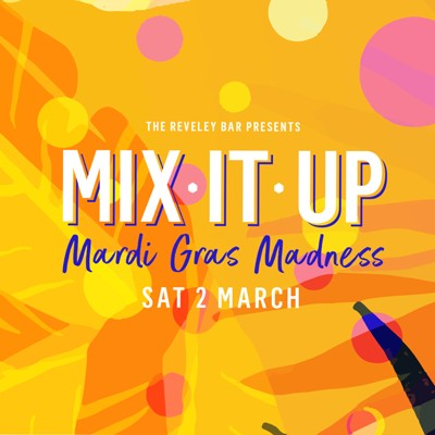 The Reveley: MIX IT UP - Mardi Gras