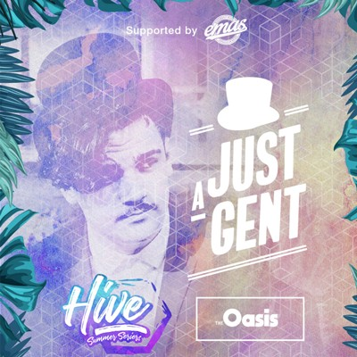 HIVE & Oasis Pop-up Present: Just A Gent