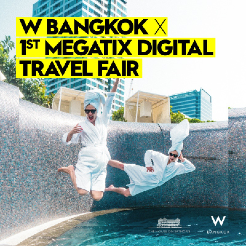 W Bangkok x 1st Megatix Digital Travel Fair