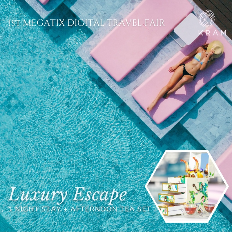 1ST MEGATIX DIGITAL TRAVEL FAIR    Luxury Escape at Kram Pattaya