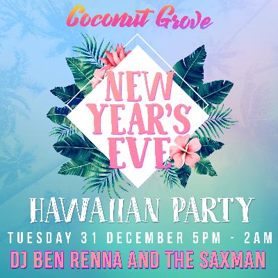 Coconut Grove New Year's Eve: Hawaiian Party