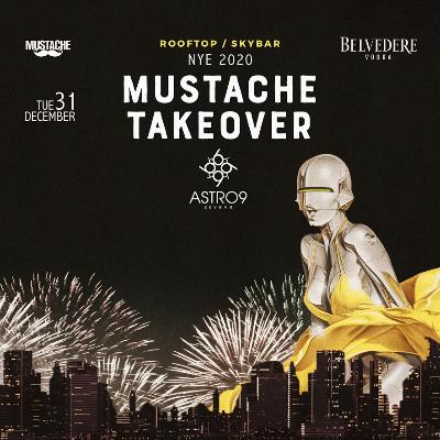 Belvedere Pres. Mustache Takeover Astro9 Sky Bar | NYE 2020