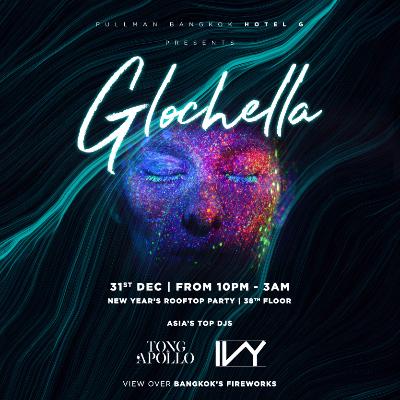 """""""Glochella"""" : A rooftop NYE party at Pullman Bangkok Hotel G"""
