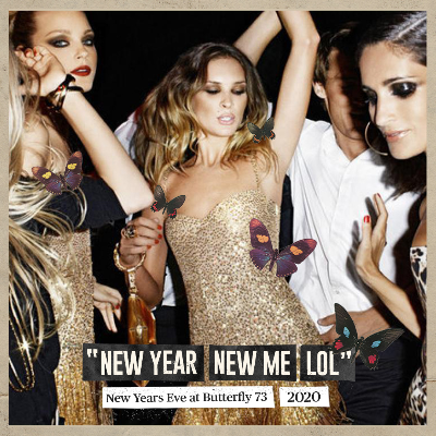 2020 NYE at Butterfly : New Year, New Me, LOL.