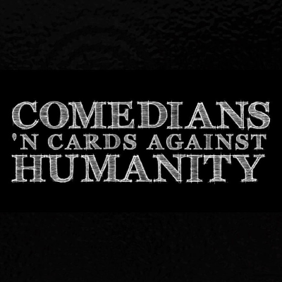 Comedians 'N' Cards Against Humanity