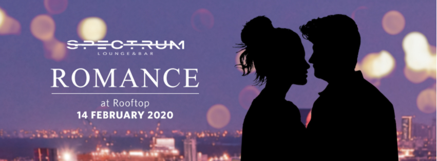 """Spectrum Lounge & Bar presents """"Romance at Rooftop"""""""