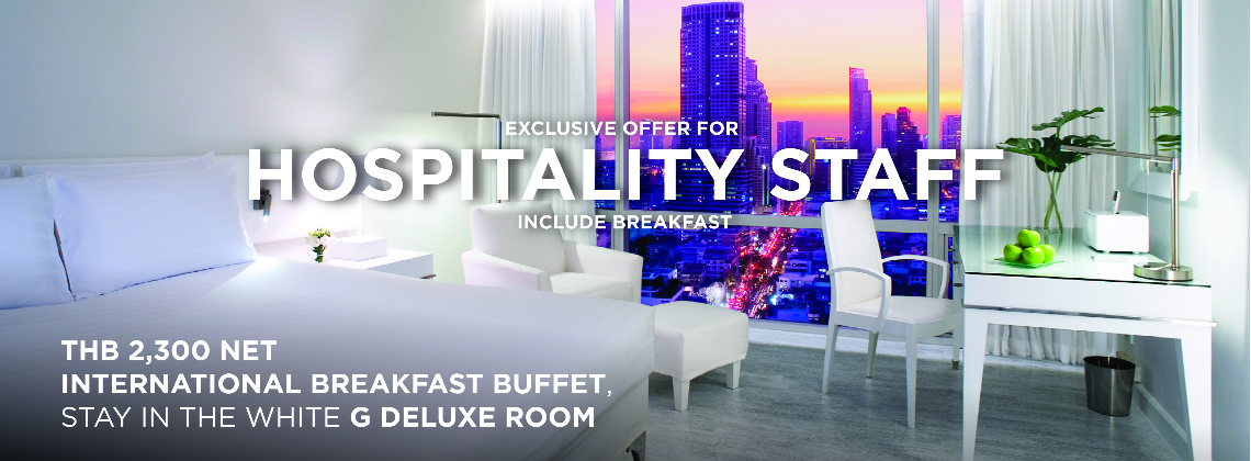 EXCLUSIVE OFFER FOR HOSPITALITY STAFF | THB 2,300 NET INCLUDE BREAKFAST