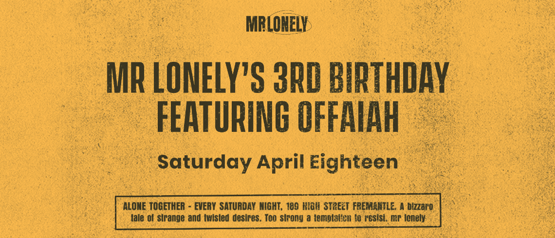 Mr. Lonely 3rd Birthday feat. OFFAIAH (UK)