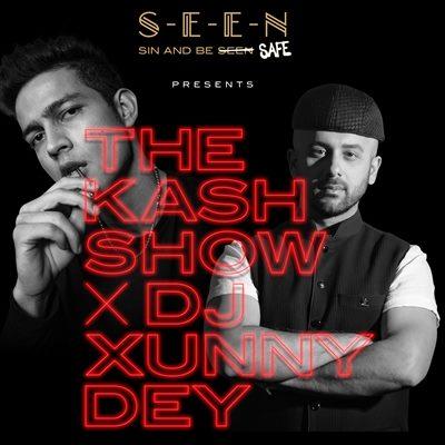 SEEN - THE KASH SHOW X DJ XUNNY DEY