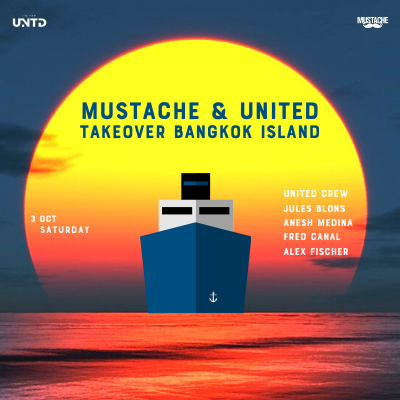 MUSTACHE & UNITED TAKEOVER BANGKOK ISLAND | OCTOBER EDITION
