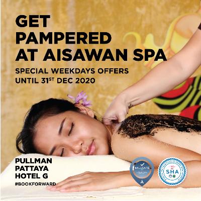 SPECIAL WEEKDAYS OFFER AT AISAWAN SPA   PULLMAN PATTAYA HOTEL G