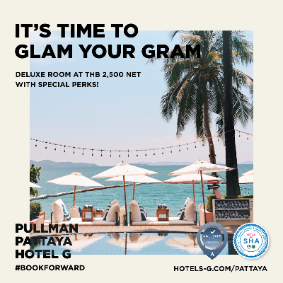 IT'S TIME TO 'GLAM YOUR GRAM' AT PULLMAN PATTAYA HOTEL G