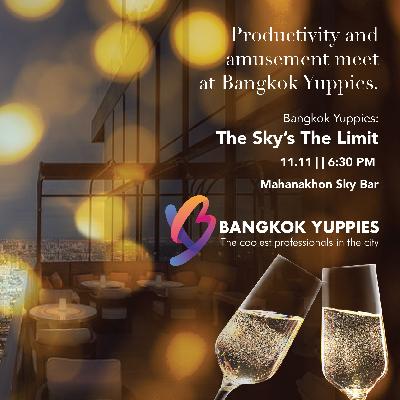 Bangkok Yuppies: The Sky's The Limit