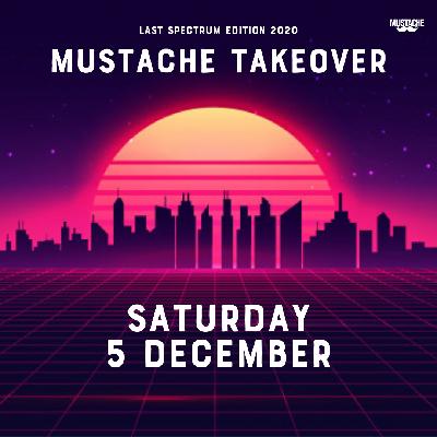 Mustache Takeover Spectrum | Last Spectrum Edition 2020