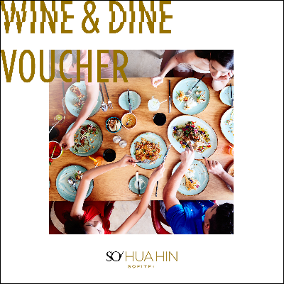 Wine & Dine Voucher | SO Sofitel Hua Hin