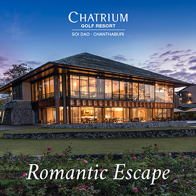 Romantic Escape  Chatrium Golf Resort Soi Dao Chantaburi