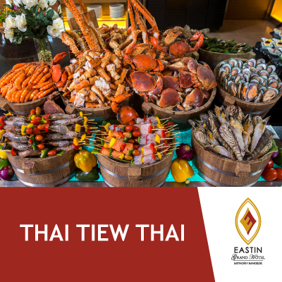 Thai Tiew Thai | Buffet at The Glass House | Eastin Grand Hotel Sathorn Bangkok