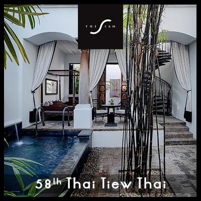 58th Thai Tiew Thai | 2-Night Stay Special | The Siam Bangkok