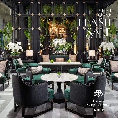 3.3 FLASH SALE | Sindhorn Kempinski Hotel Bangkok
