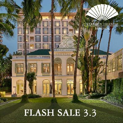 Flash Sale 3.3 I Mandarin Oriental, Bangkok