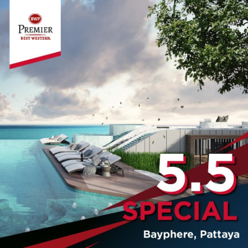 5.5 Special | โรงแรมเบสท์เวสเทิร์นพรีเมียร์ เบย์เฟียร์ พัทยา