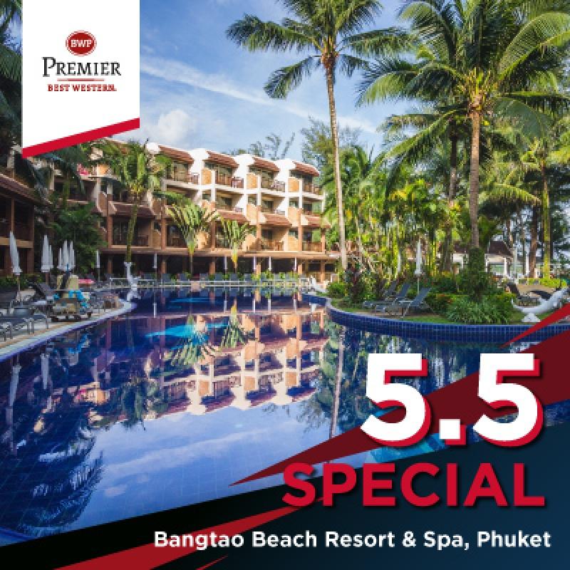 5.5 Special | โรงแรมเบสท์เวสเทิร์นพรีเมียร์ บางเทาบีช รีสอร์ทแอนด์สปา ภูเก็ต