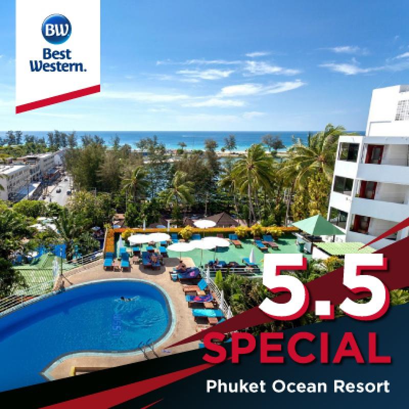 5.5 Special | โรงแรมเบสท์เวสเทิร์น ภูเก็ต โอเชียน รีสอร์ท