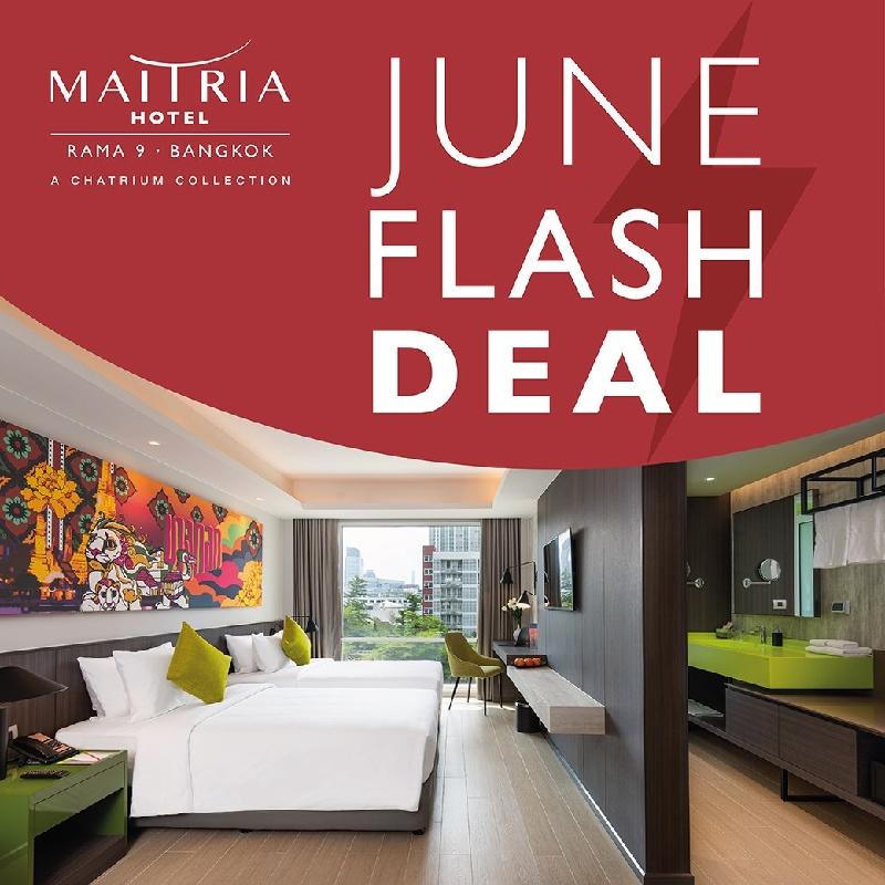JUNE FLASH DEAL AT MAITRIA HOTEL RAMA 9