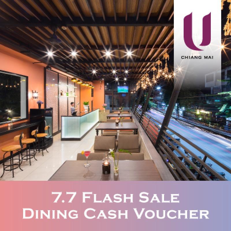 7.7 Dining Cash Voucher   U Chiang Mai - U Hotels & Resorts