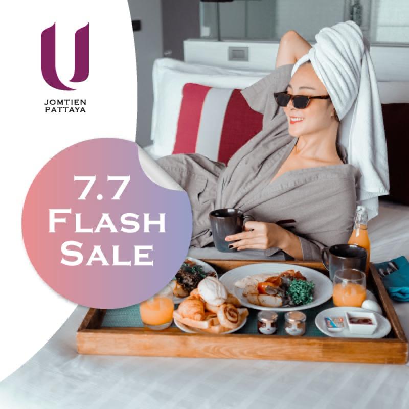 7.7 Flash Sales   U Jomtien Pattaya - U Hotels & Resorts