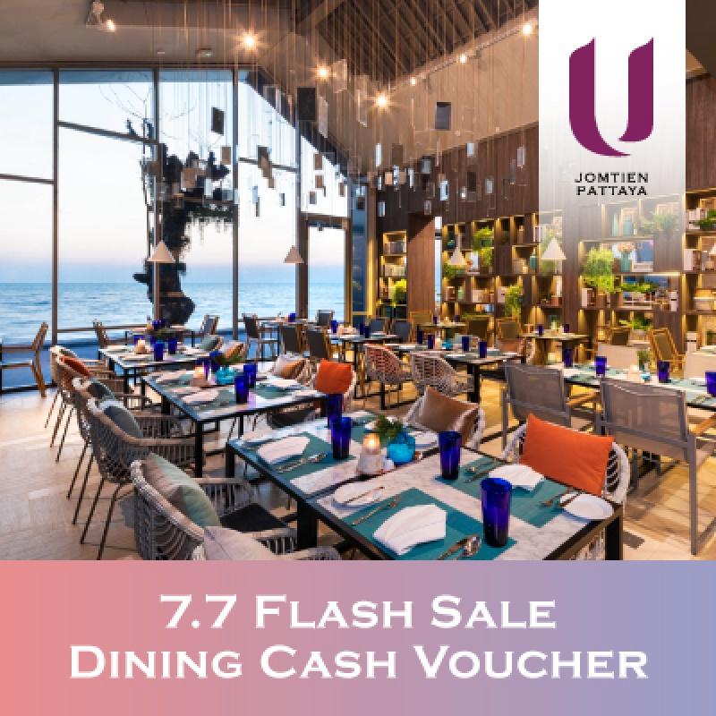 7.7 Dining Cash Voucher   U Jomtien Pattaya - U Hotels & Resorts