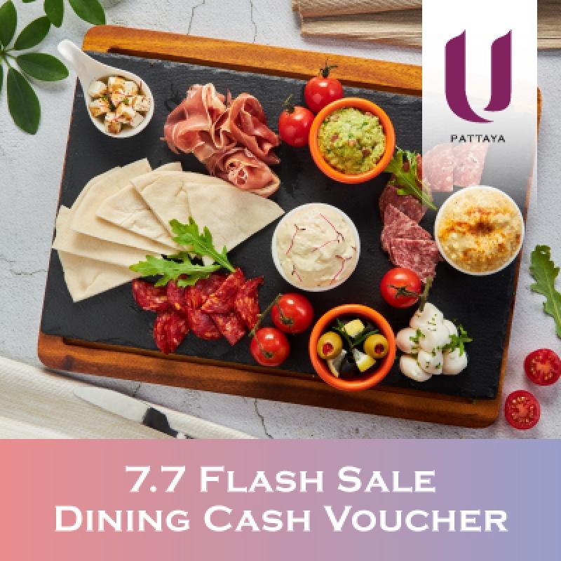 7.7 Dining Cash Voucher   U Pattaya - U Hotels & Resorts