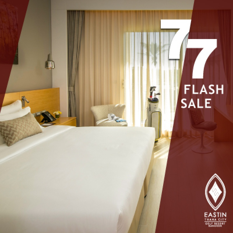 7.7 Flash Sale   Eastin Thana City Golf Resort Bangkok