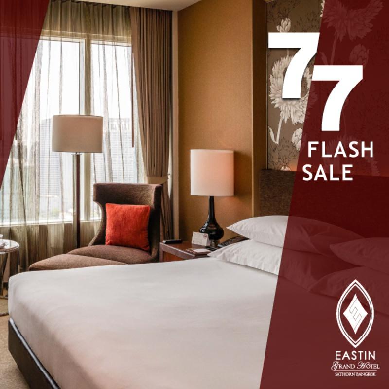 7.7   FLASH SALE Staycation   Eastin Grand Hotel Sathorn Bangkok