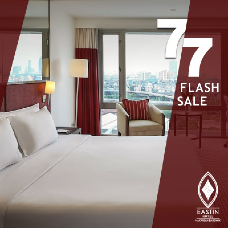 Flash Sale 7.7   Eastin Hotel Makkasan Bangkok