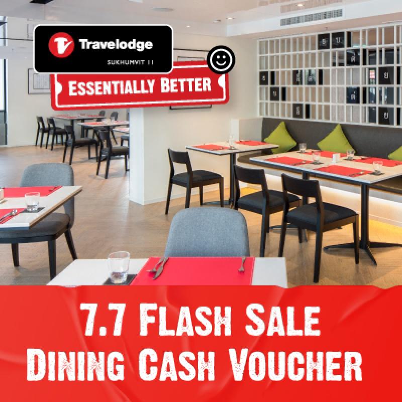 7.7 Dining Cash Voucher   Travelodge Sukhumvit 11
