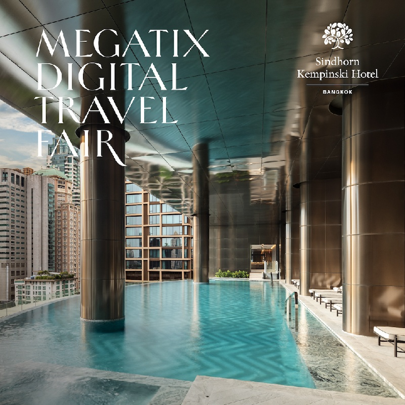 1st Megatix Digital Travel Fair   Sindhorn Kempinski Hotel Bangkok
