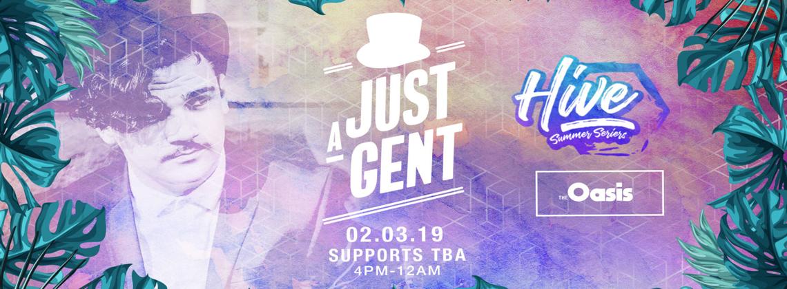 HIVE & Oasis Pop-up Present: Just A Gent