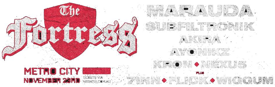 The Fortress - Marauda, Subfiltronik, Akira, Ayonikz + More