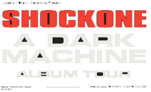 SHOCKONE – 'A DARK MACHINE' ALBUM TOUR