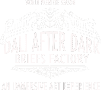 Dali After Dark with BRIEFS FACTORY