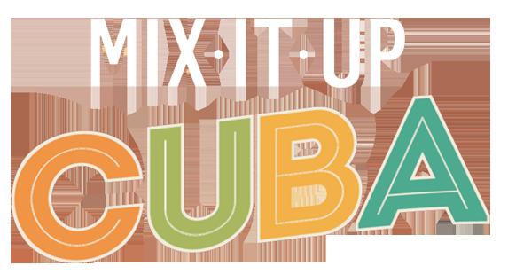MIX IT UP - Cuba