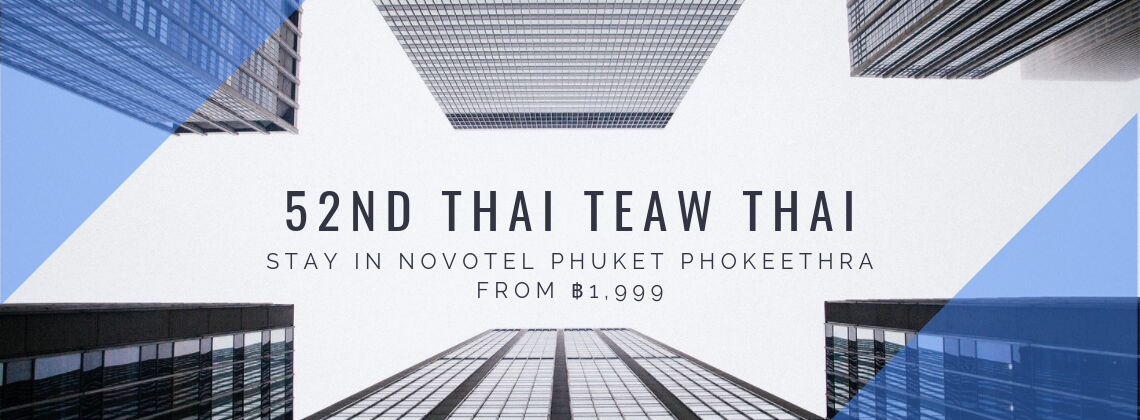 52nd Thai Teaw Thai - Novotel Phuket Phokeethra