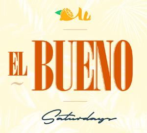 El Bueno Saturday's